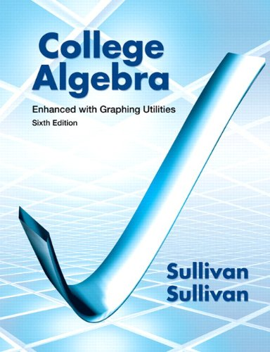 College Algebra Enhanced with Graphing Utilities 6th 2013 edition cover