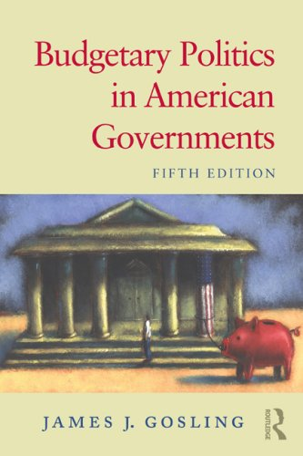 Budgetary Politics in American Governments  5th 2009 (Revised) edition cover