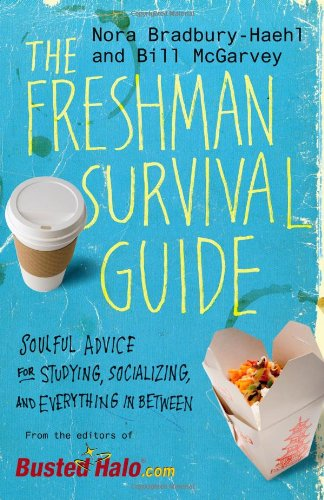 Freshman Survival Guide Soulful Advice for Studying, Socializing, and Everything in Between  2010 edition cover