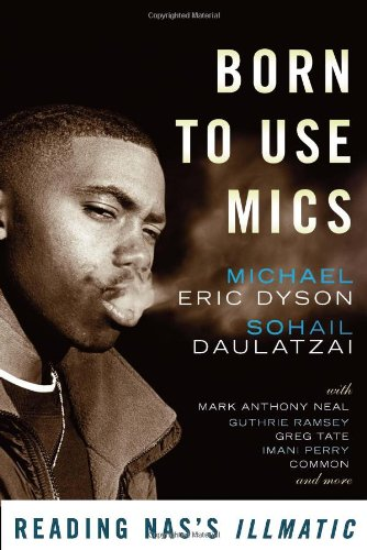 Born to Use Mics Reading Nas's Illmatic  2008 edition cover
