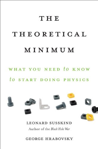 Theoretical Minimum What You Need to Know to Start Doing Physics  2013 edition cover