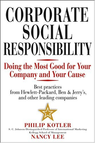 Corporate Social Responsibility Doing the Most Good for Your Company and Your Cause  2005 edition cover