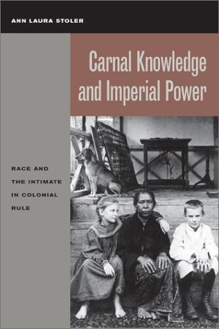Carnal Knowledge and Imperial Power Race and the Intimate in Colonial Rule  2002 edition cover