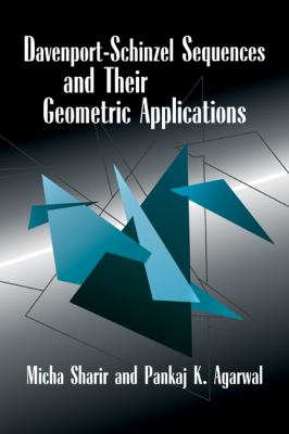 Davenport-Schinzel Sequences and Their Geometric Applications   2010 9780521135115 Front Cover