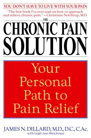 Chronic Pain Solution Your Personal Path to Pain Relief N/A 9780553381115 Front Cover