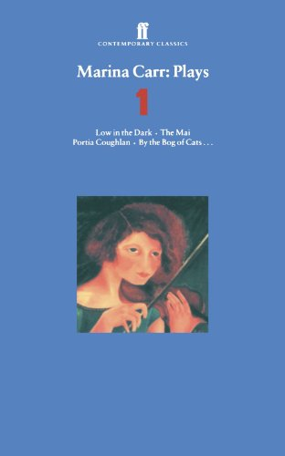 Marina Carr - Plays 1 Low in the Dark, the Mai, Portia Coughlan, by the Bog of Cats...  1999 edition cover