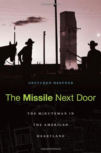 Missile Next Door The Minuteman in the American Heartland  2012 edition cover