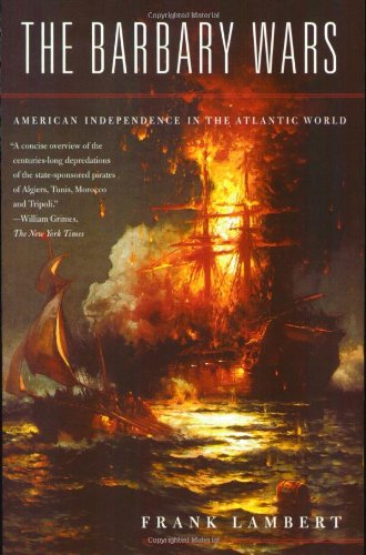 Barbary Wars American Independence in the Atlantic World N/A edition cover