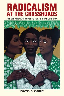 Radicalism at the Crossroads African American Women Activists in the Cold War  2012 edition cover