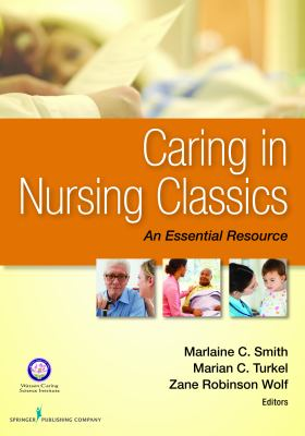 Caring in Nursing Classics An Essential Resource  2012 edition cover