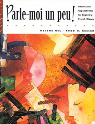 Parle-Moi un Peu! Information Gap Activities for Beginning French Classes  1997 edition cover