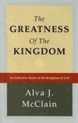 Greatness of the Kingdom : An Inductive Study of the Kingdom of God 1st edition cover