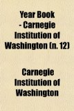 Year Book - Carnegie Institution of Washington  N/A edition cover