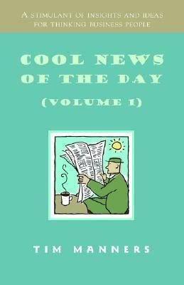 Cool News of the Day A Stimulant of Insights and Ideas for Thinking Business People N/A 9781401092115 Front Cover