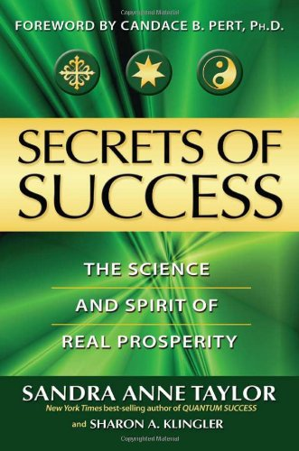Secrets of Success The Science and Spirit of Real Prosperity  2008 9781401919115 Front Cover