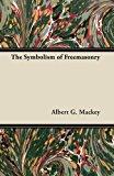 The Symbolism of Freemasonry  0 edition cover