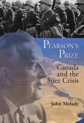 Pearson's Prize Canada and the Suez Crisis  2006 9781550026115 Front Cover