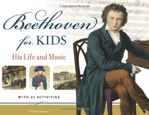 Beethoven for Kids His Life and Music with 21 Activities  2011 9781569767115 Front Cover