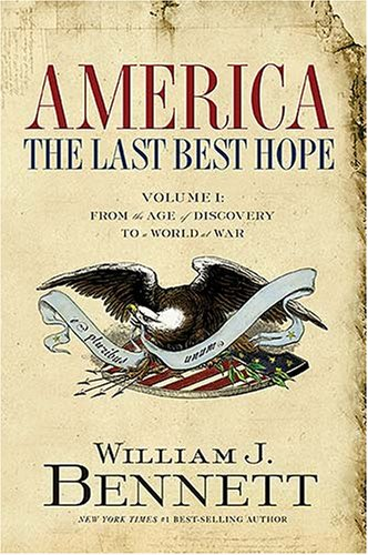 America - The Last Best Hope From the Age of Discovery to a World at War  2007 edition cover