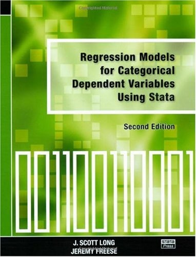 Regression Models for Categorical Dependent Variables Using Stata, Second Edition  2nd 2005 (Revised) edition cover