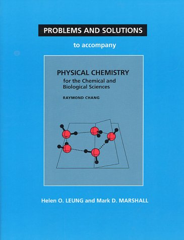 Problems and Solutions to Accompany Chang's Physical Chemistry for the Chemical and Biological Sciences  2000 edition cover