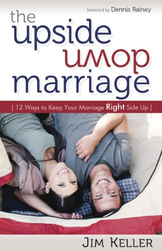 Upside down Marriage 12 Ways to Keep Your Marriage Right Side Up  2012 9781937498115 Front Cover
