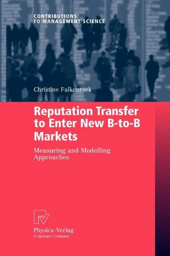 Reputation Transfer to Enter New B-to-B Markets Measuring and Modelling Approaches  2010 9783790828115 Front Cover