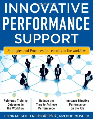 Innovative Performance Support Strategies and Practices for Learning in the Workflow  2011 edition cover