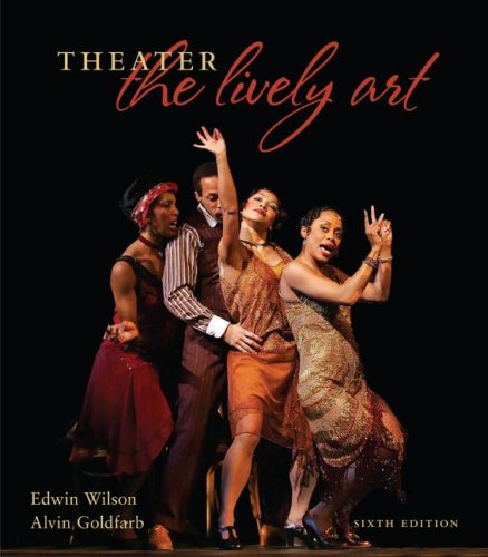 Theater The Lively Art 6th 2008 9780073514116 Front Cover