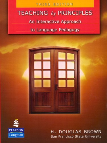 Teaching by Principles An Interactive Approach to Language Pedagogy 3rd 2007 edition cover