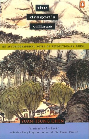 Dragon's Village An Autobiographical Novel of Revolutionary China N/A edition cover