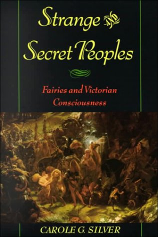 Strange and Secret Peoples Fairies and Victorian Consciousness  2000 edition cover