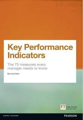 Key Performance Indicators (KPI) The 75 Measures Every Manager Needs to Know  2013 9780273750116 Front Cover