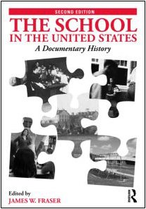 School in the United States A Documentary History 2nd 2009 (Revised) edition cover