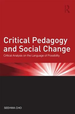 Critical Pedagogy and Social Change Critical Analysis on the Language of Possibility  2012 edition cover