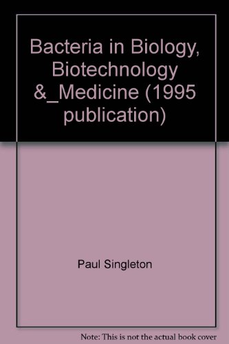 Bacteria in Biology, Biotechnology and Medicine  3rd 1995 9780471958116 Front Cover