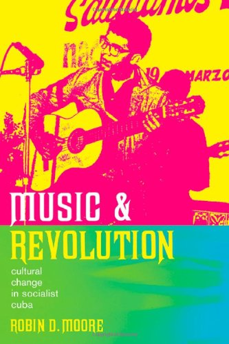 Music and Revolution Cultural Change in Socialist Cuba  2006 edition cover