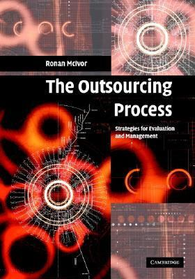 Outsourcing Process Strategies for Evaluation and Management  2005 9780521844116 Front Cover