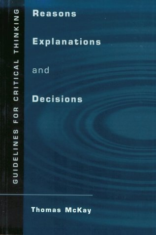 Reasons, Explanations, and Decisions Guidelines for Critical Thinking  2000 edition cover