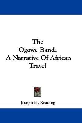 Ogowe Band : A Narrative of African Travel N/A 9780548348116 Front Cover