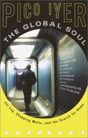 Global Soul Jet Lag, Shopping Malls, and the Search for Home N/A edition cover