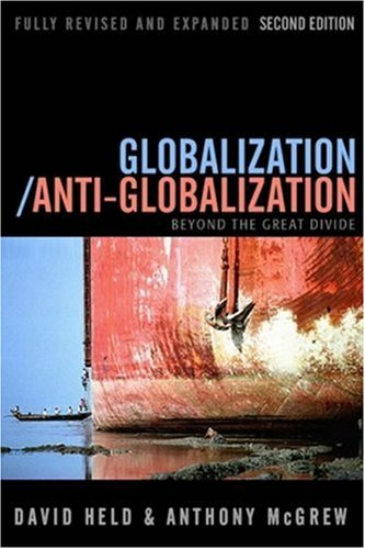Globalization/Anti-Globalization Beyond the Great Divide 2nd 2007 (Revised) edition cover