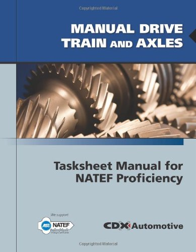 Manual Drive Train and Axles Tasksheet Manual for NATEF Proficiency  2011 (Revised) 9780763785116 Front Cover