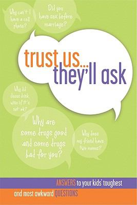 Trust Us... They'll Ask Answers to Your Kids' Toughest and Most Awkward Questions  2011 edition cover