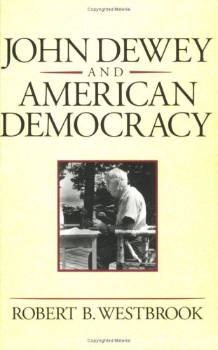 John Dewey and American Democracy  N/A edition cover