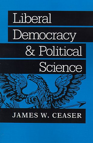 Liberal Democracy and Political Science   1990 (Reprint) edition cover