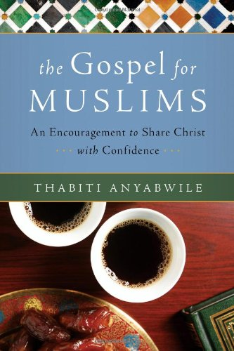 Gospel for Muslims An Encouragement to Share Christ with Confidence  2010 edition cover