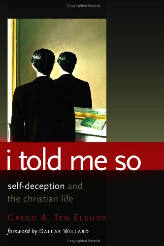 I Told Me So Self-Deception and the Christian Life  2009 edition cover