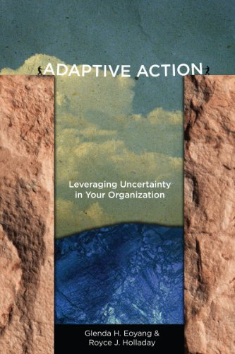 Adaptive Action Leveraging Uncertainty in Your Organization  2013 edition cover
