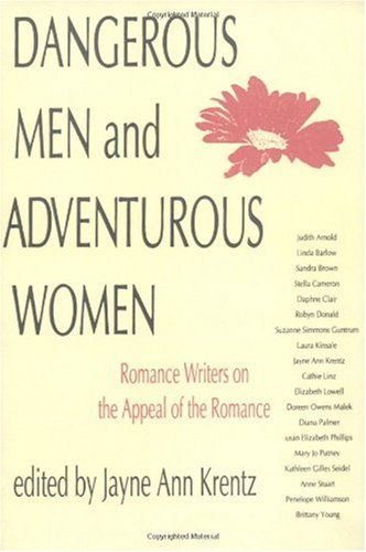 Dangerous Men and Adventurous Women Romance Writers on the Appeal of the Romance  1992 edition cover